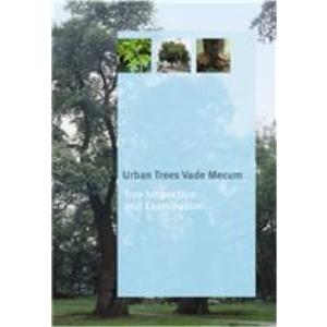 Urban Trees Vade Mecum: Tree Inspection and Examination